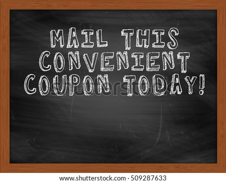 MAIL THIS CONVENIENT COUPON TODAY handwritten chalk text on black chalkboard
