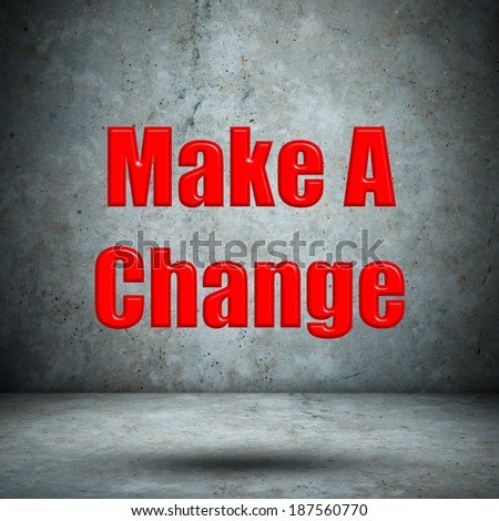 Make A Change concrete wall - stock photo