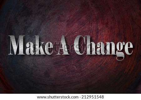 Make A Change text on background - stock photo