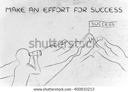 make an effort for success: person with binoculars looking at the path to reach a Success banner on top of a mountain