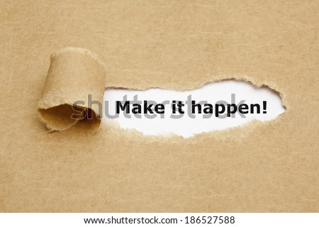 Make it happen! appearing behind torn brown paper. - stock photo