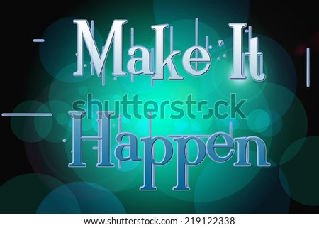 Make It Happen Concept text on background - stock photo