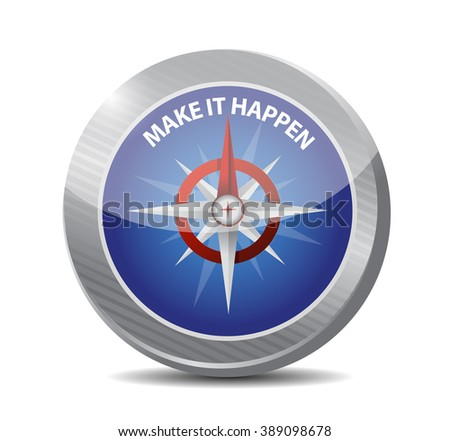 make it happening compass sign concept illustration design graphic - stock photo