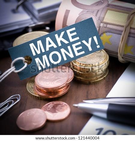 Make money! - stock photo