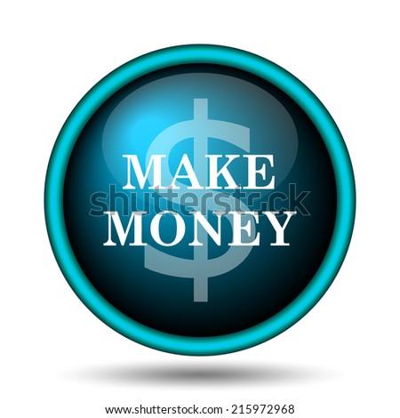 Make money icon. Internet button on white background.  - stock photo