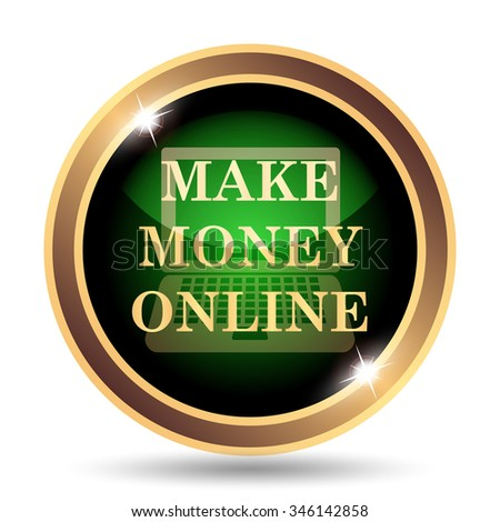 Make money online icon. Internet button on white background.