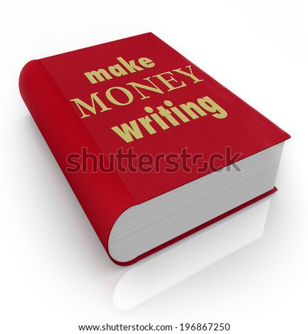 Make Money Writing title words on a book cover earning income professional author - stock photo