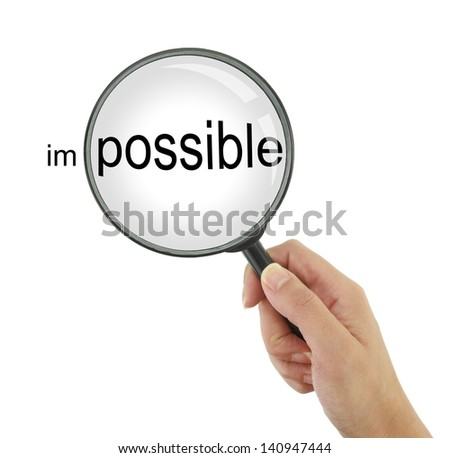 Make the impossible possible! - stock photo