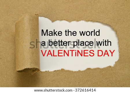 Make the world a better place with Valentines day message under torn paper - stock photo