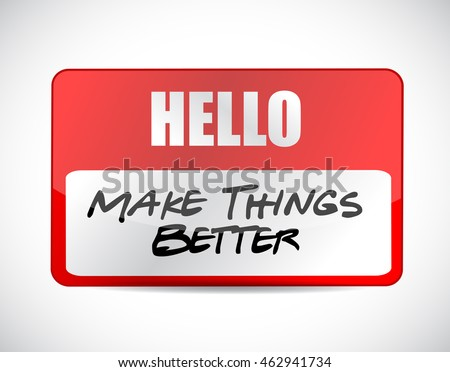 Make Things Better name tag sign concept illustration design graphic