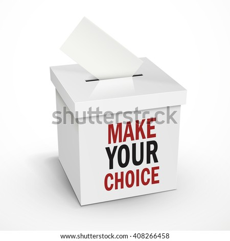 make your choice words on the 3d illustration white voting box isolated on white background - stock photo