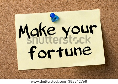 Make your fortune - adhesive label pinned on bulletin board - horizontal image - stock photo