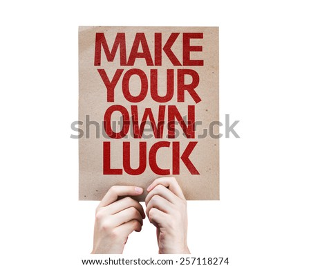 Make Your Own Luck card isolated on white background - stock photo