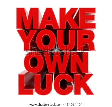 MAKE YOUR OWN LUCK red word on white background illustration 3D rendering - stock photo
