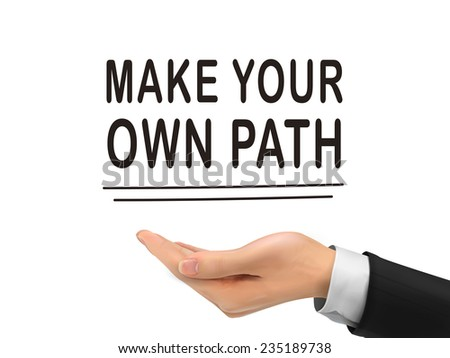 make your own path words holding by realistic hand over white background - stock photo