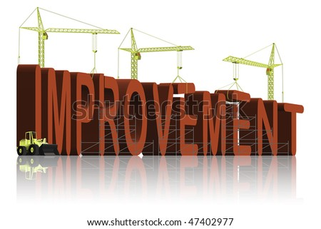 making improvement make things better change for the best and create progress improve red on white evolution evolve