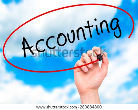 Man Hand writing Accounting with marker on transparent wipe board. Isolated on sky. Business, internet, technology concept. Stock Photo - stock photo