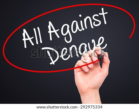 Man Hand writing All Against Dengue with black marker on visual screen. Isolated on black. Medical, technology, internet concept. Stock Image