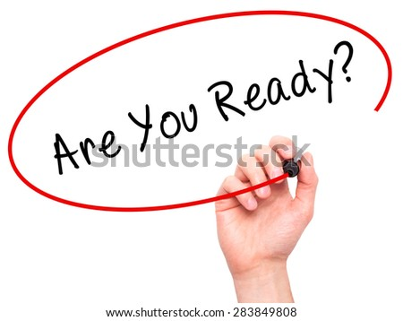 Man Hand writing Are You Ready with marker on transparent wipe board. Isolated on white. Business, internet, technology concept. Stock Photo - stock photo
