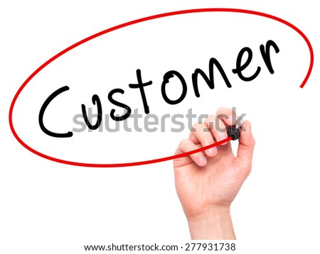 Man Hand writing Customer with marker on transparent wipe board. Isolated on white. Business, internet, technology concept. Stock Photo - stock photo