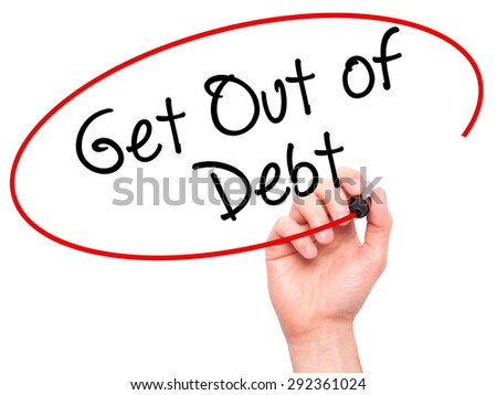 Man Hand writing Get Out of Debt with black marker on visual screen. Isolated on white. Business, technology, internet concept. Stock Image - stock photo