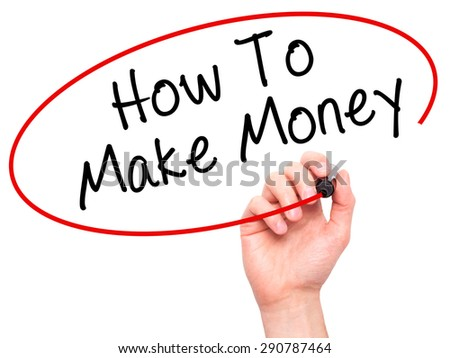 Man Hand writing How To Make Money with black marker on visual screen. Isolated on white. Business, technology, internet concept. Stock Image - stock photo