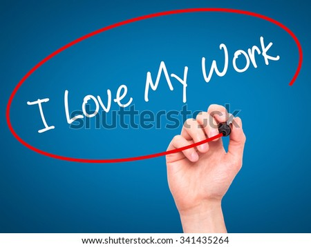 Man Hand writing I Love My Work with black marker on visual screen. Isolated on blue. Business, technology, internet concept. Stock Photo - stock photo