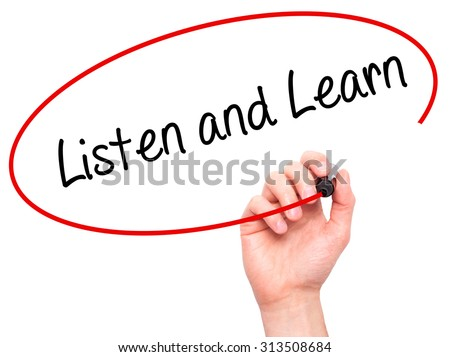 Man Hand writing Listen and Learn with black marker on visual screen. Isolated on white. Business, technology, internet concept. Stock Photo - stock photo