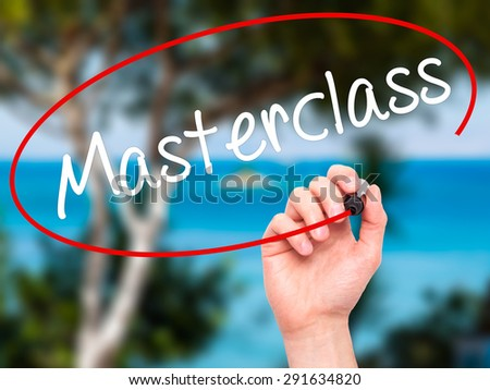 Man Hand writing Masterclass with black marker on visual screen. Isolated on nature. Education technology, internet concept. Stock Image - stock photo