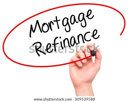 Man Hand writing Mortgage Refinance with black marker on visual screen. Isolated on white. Business, technology, internet concept. Stock Photo - stock photo