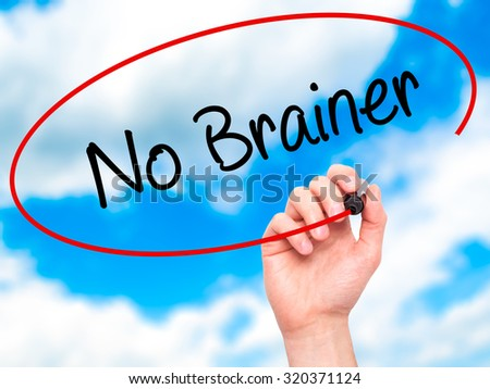 Man Hand writing No Brainer with black marker on visual screen. Isolated on sky. Business, technology, internet concept.  - stock photo