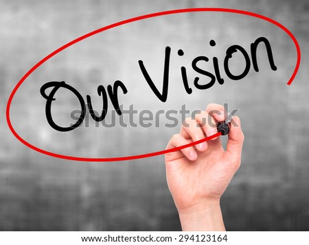 Man Hand writing Our Vision with black marker on visual screen. Isolated on grey. Business, technology, internet concept. Stock Photo - stock photo