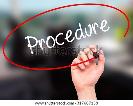 Man Hand writing Procedure with black marker on visual screen. Isolated on office. Business, technology, internet concept. - stock photo