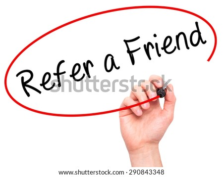 Man Hand writing Refer a Friend  with black marker on visual screen. Isolated on white. Business, technology, internet concept. Stock Image - stock photo