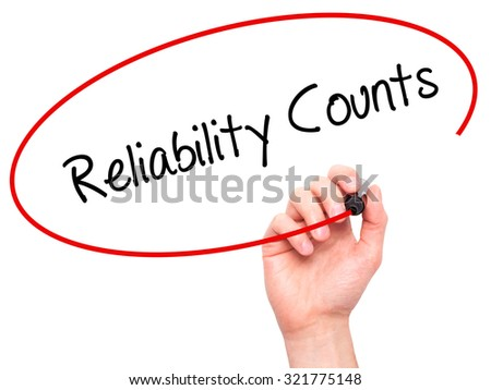 Man Hand writing Reliability Counts with black marker on visual screen. Isolated on white. Business, technology, internet concept.  - stock photo