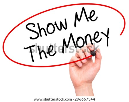 Man Hand writing Show Me The Money with black marker on visual screen. Isolated on white. Business, technology, internet concept. Stock Photo - stock photo