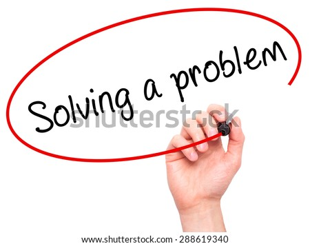 Man Hand writing Solving a problem with black marker on visual screen. Isolated on white. Business, technology, internet concept. Stock Image - stock photo