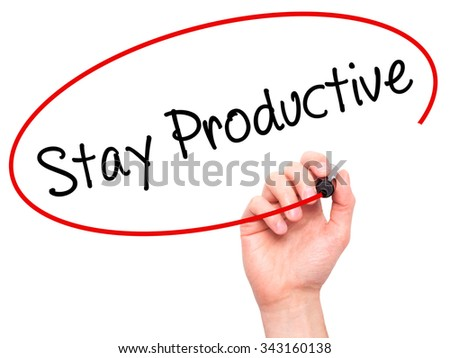 Man Hand writing Stay Productive with black marker on visual screen. Isolated on white. Business, technology, internet concept. Stock Photo - stock photo