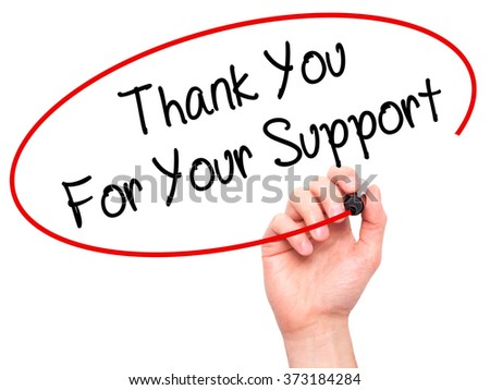 Man Hand writing Thank you For Your Support  with black marker on visual screen. Isolated on background. Business, technology, internet concept. Stock Photo - stock photo