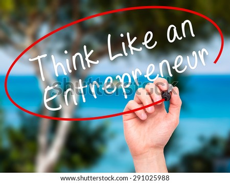 Man Hand writing Think Like an Entrepreneur with black marker on visual screen. Isolated on nature. Business, technology, internet concept. Stock Image - stock photo