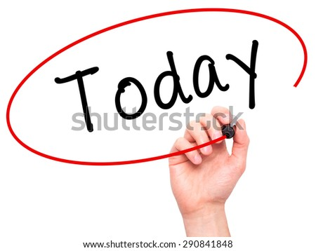 Man Hand writing Today with black marker on visual screen. Isolated on white. Business, technology, internet concept. Stock Image - stock photo