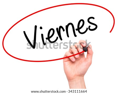 Man Hand writing Viernes (Friday in Spanish) with black marker on visual screen. Isolated on white. Business, technology, internet concept. Stock Photo - stock photo