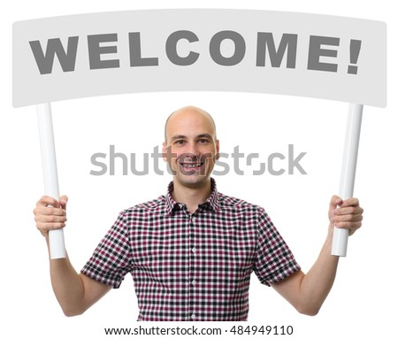 man holding 'Welcome' signboard. Isolated on a white background
