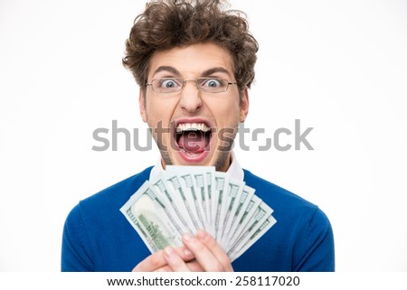 Man in glasses with money shouting over white backgorund - stock photo
