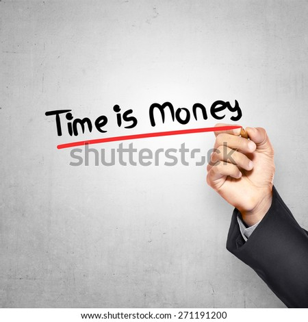 Man writing with pen time is money text over grunge background - stock photo