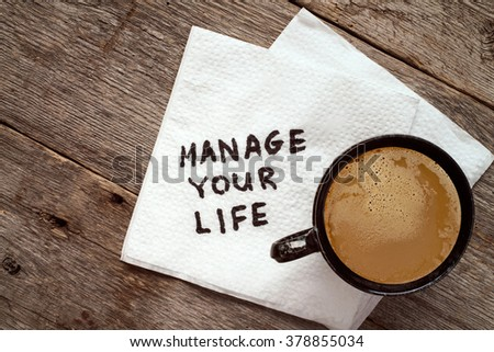 Manage your life advice or suggestion on a napkin with a cup of coffee