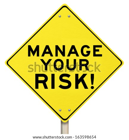 Manage Your Risk Management Warning Sign - stock photo