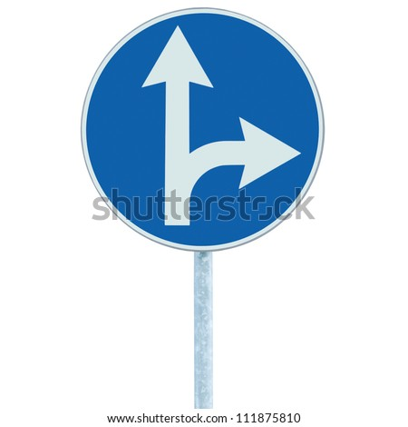 Mandatory straight or right turn ahead, traffic lane route direction sign pointer road sign, choice concept, blue isolated roadside signage, white arrow icon and frame roadsign, grey pole post