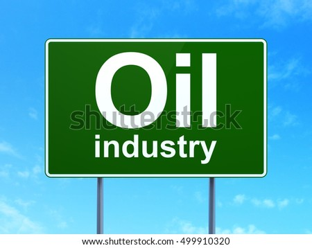 Manufacuring concept: Oil Industry on green road highway sign, clear blue sky background, 3D rendering
