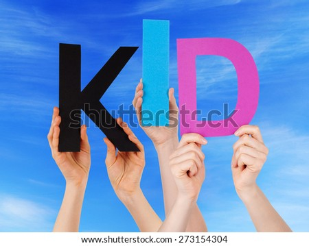 Many Caucasian People And Hands Holding Colorful Letters Or Characters Building The English Word Kid On Blue Sky - stock photo